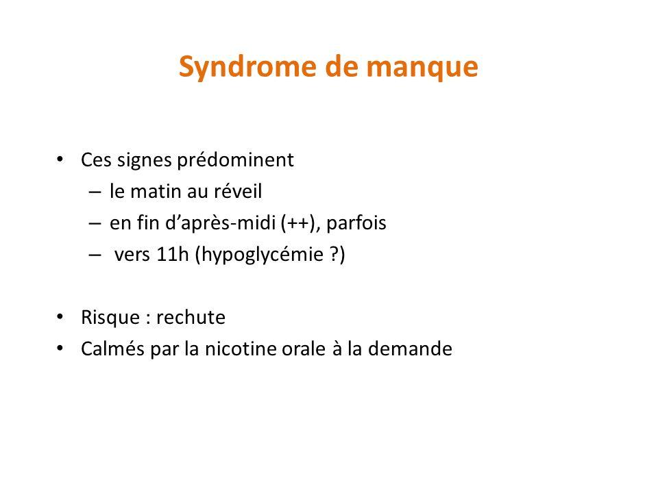 Syndrome de manque Ces signes prédominent le matin au réveil