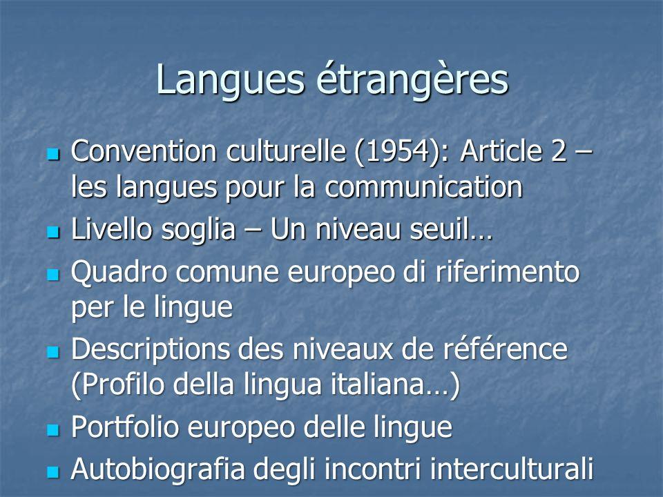 Langues étrangères Convention culturelle (1954): Article 2 – les langues pour la communication. Livello soglia – Un niveau seuil…