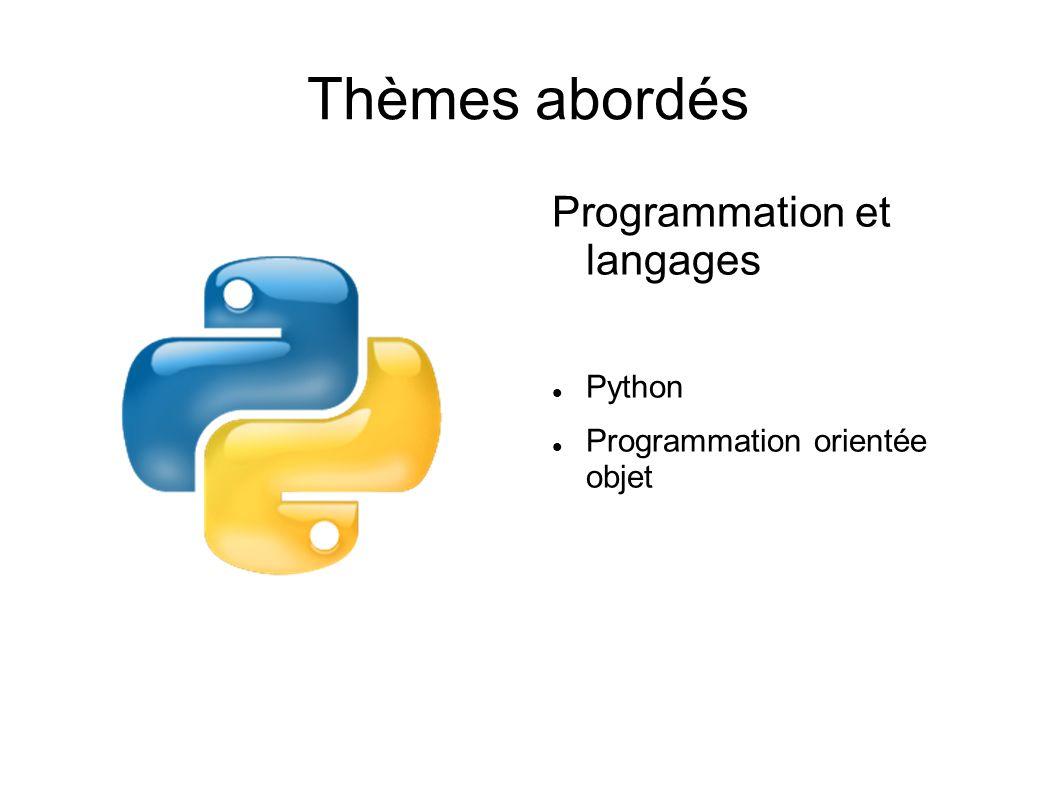 Thèmes abordés Programmation et langages Python