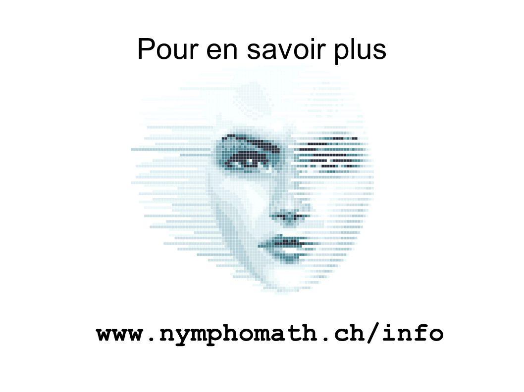 Pour en savoir plus www.nymphomath.ch/info