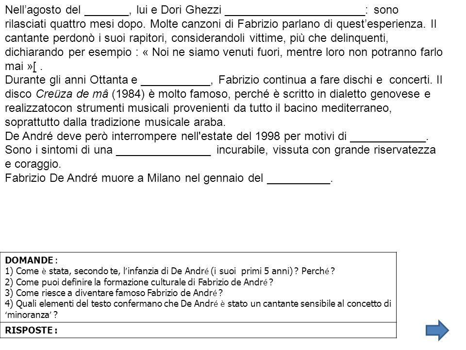 Fabrizio De André muore a Milano nel gennaio del __________.