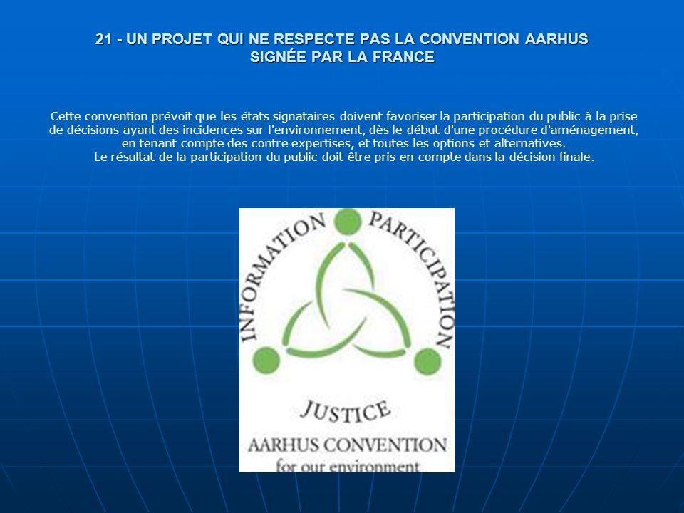 21 - UN PROJET QUI NE RESPECTE PAS LA CONVENTION AARHUS SIGNÉE PAR LA FRANCE