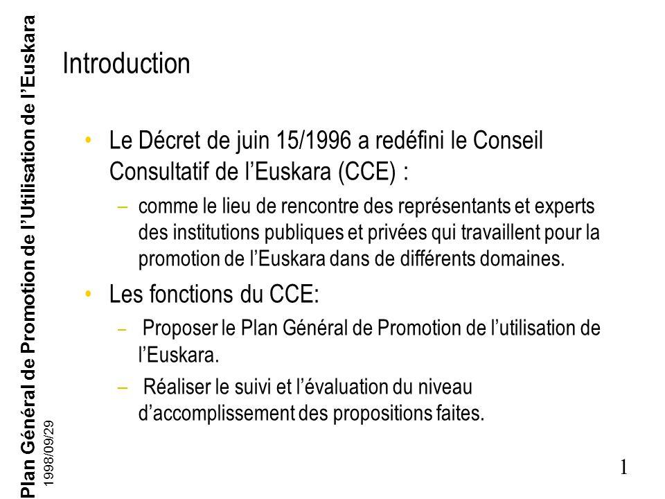 IntroductionLe Décret de juin 15/1996 a redéfini le Conseil Consultatif de l'Euskara (CCE) :