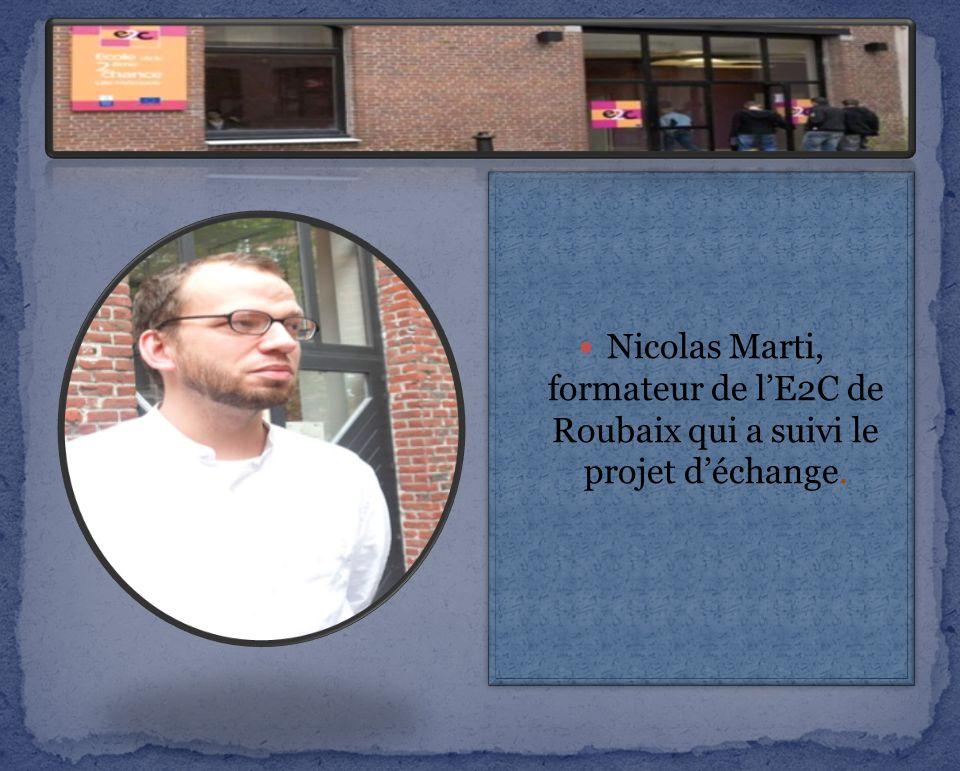 Nicolas Marti, formateur de l'E2C de Roubaix qui a suivi le projet d'échange.