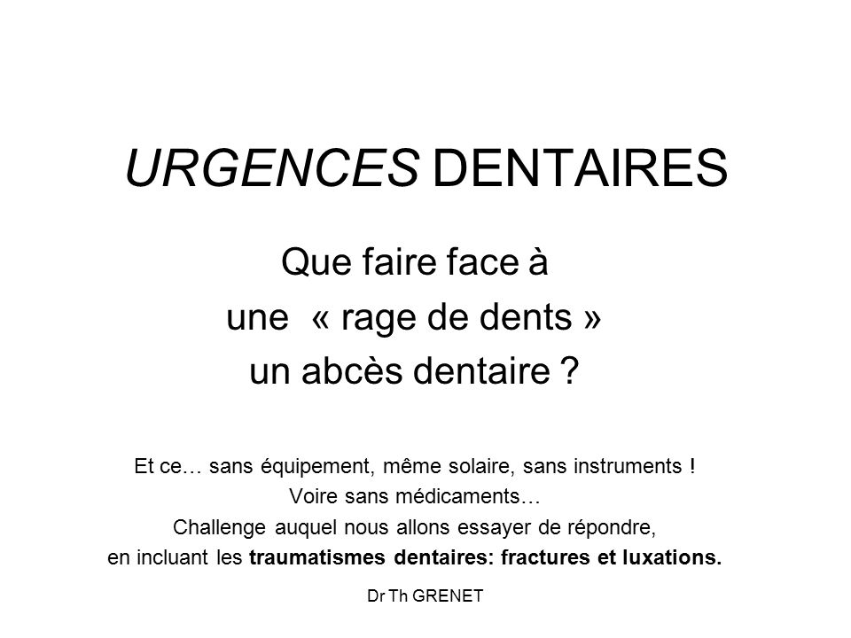 URGENCES DENTAIRES Que faire face à une « rage de dents »