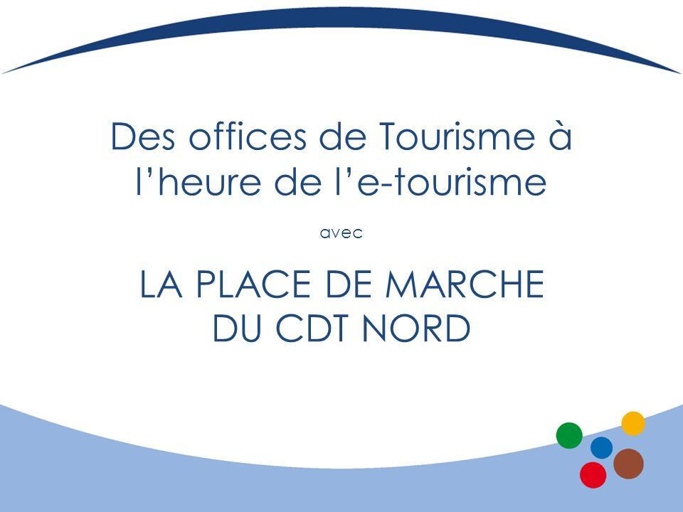 Des offices de Tourisme à l'heure de l'e-tourisme avec LA PLACE DE MARCHE DU CDT NORD