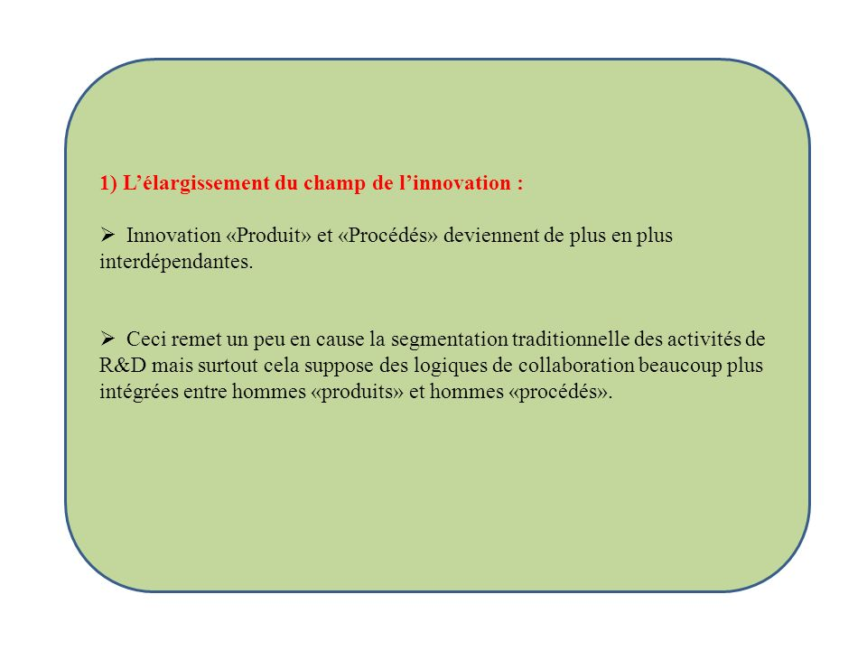 1) L'élargissement du champ de l'innovation :