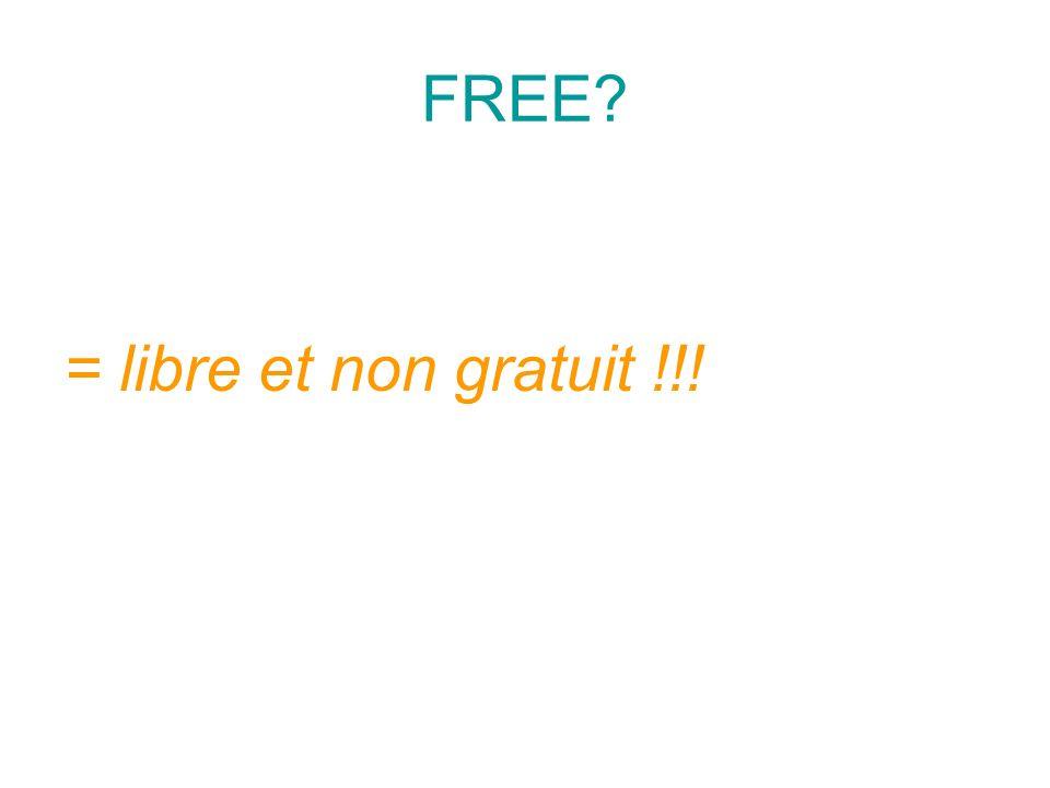 FREE = libre et non gratuit !!!