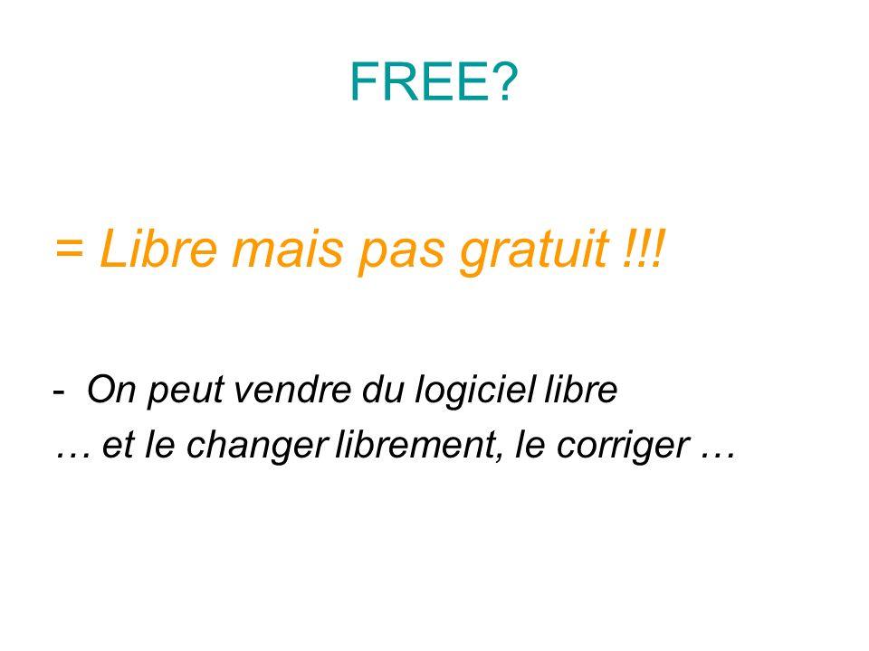 = Libre mais pas gratuit !!!