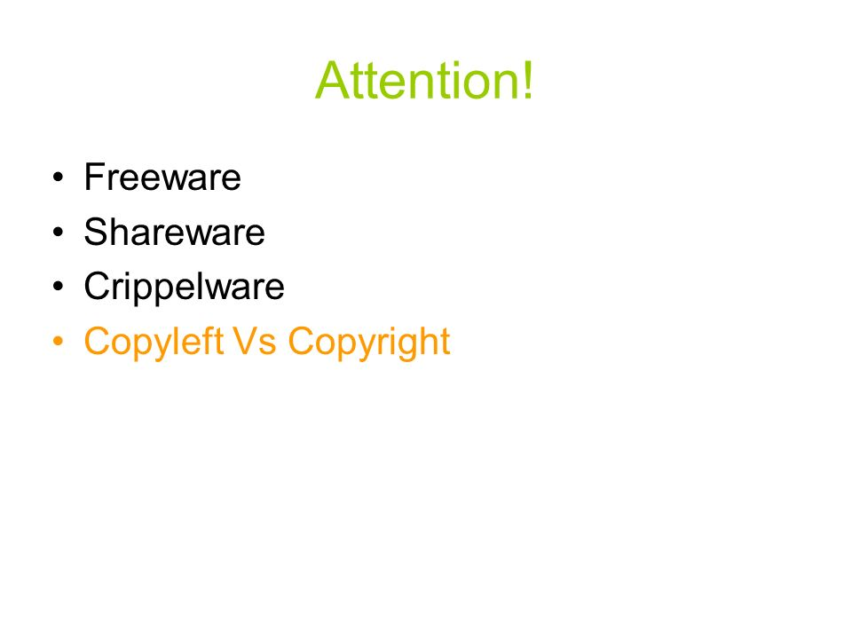 Attention! Freeware Shareware Crippelware Copyleft Vs Copyright