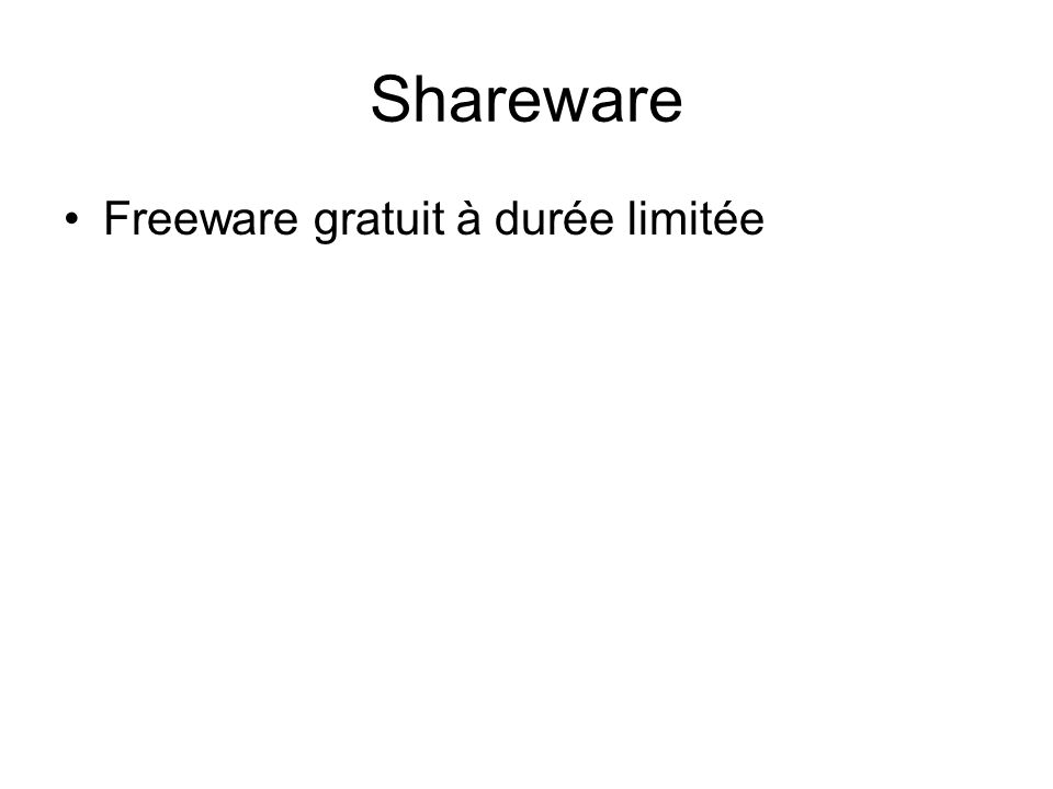 Shareware Freeware gratuit à durée limitée