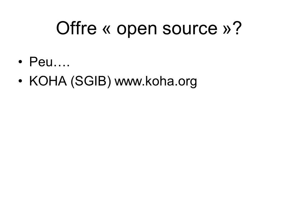 Offre « open source » Peu…. KOHA (SGIB) www.koha.org