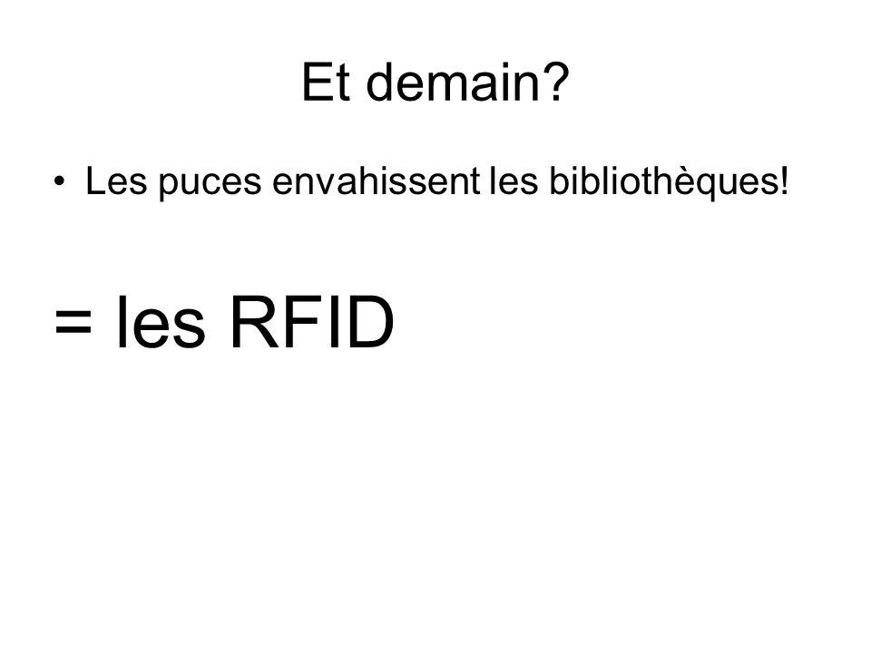 Et demain Les puces envahissent les bibliothèques! = les RFID
