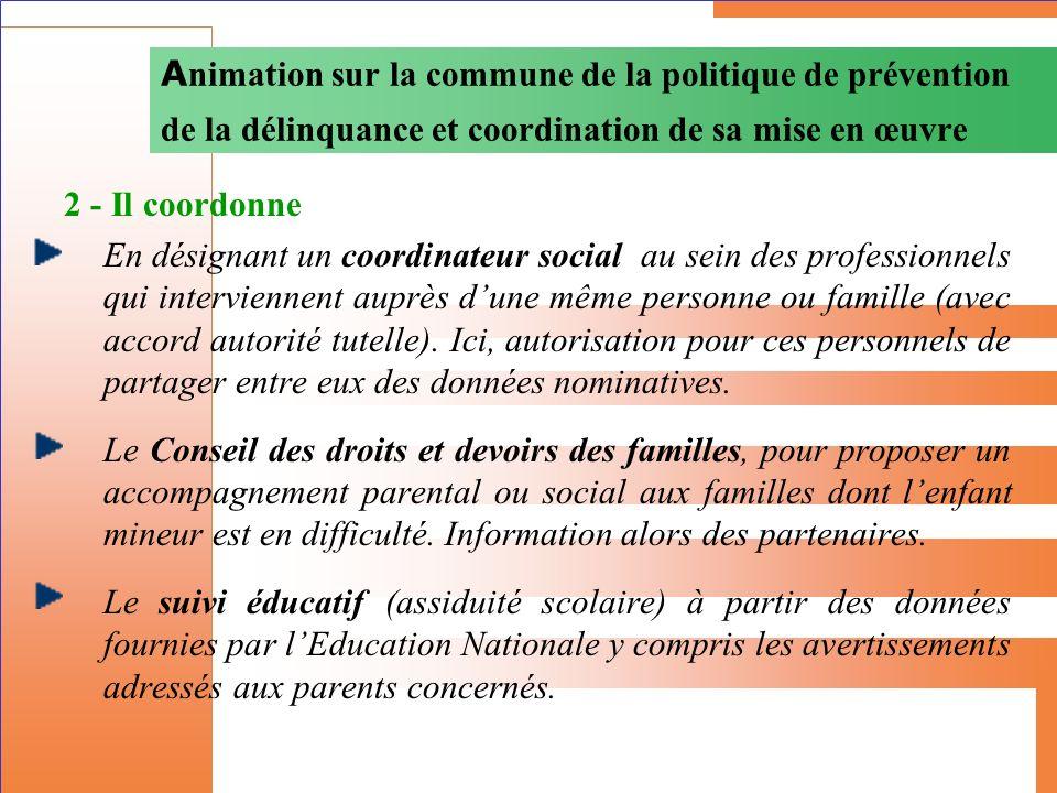 Animation sur la commune de la politique de prévention de la délinquance et coordination de sa mise en œuvre