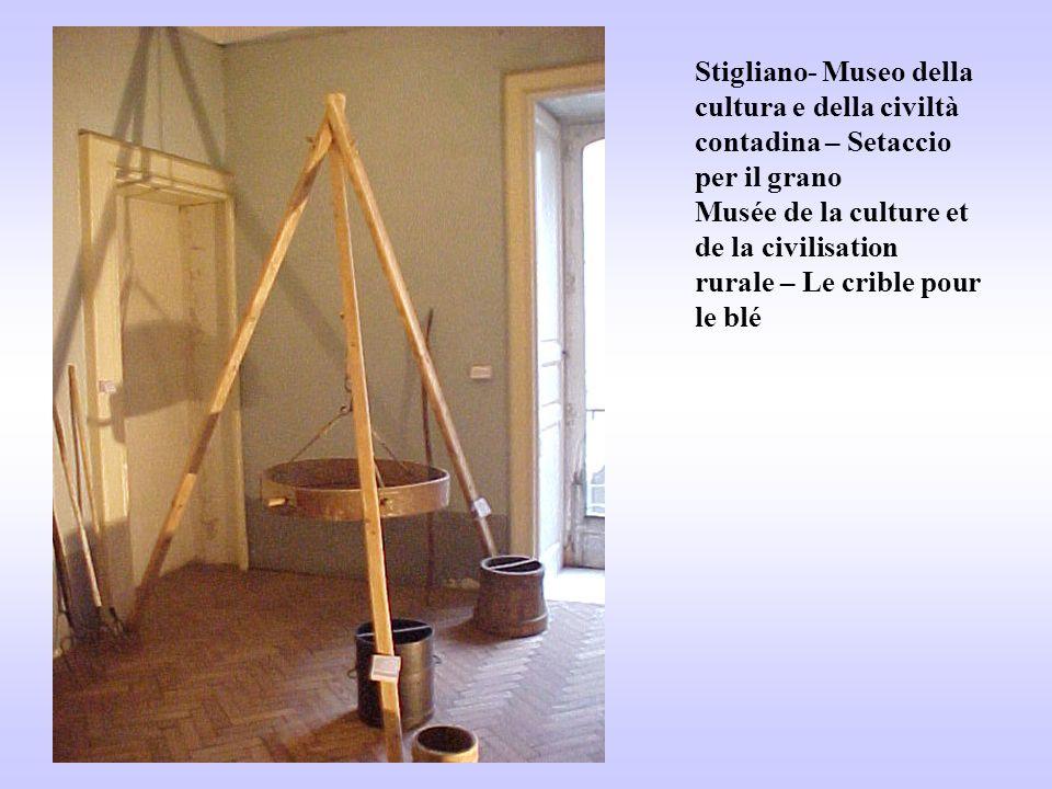 Stigliano- Museo della cultura e della civiltà contadina – Setaccio per il grano Musée de la culture et de la civilisation rurale – Le crible pour le blé
