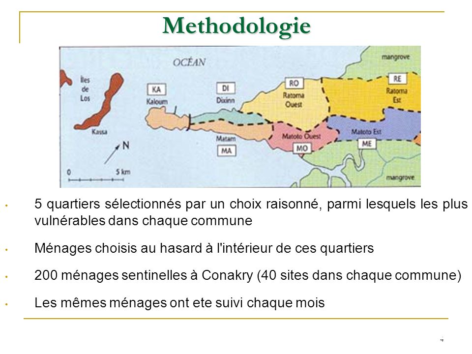 Methodologie 5 quartiers sélectionnés par un choix raisonné, parmi lesquels les plus vulnérables dans chaque commune.