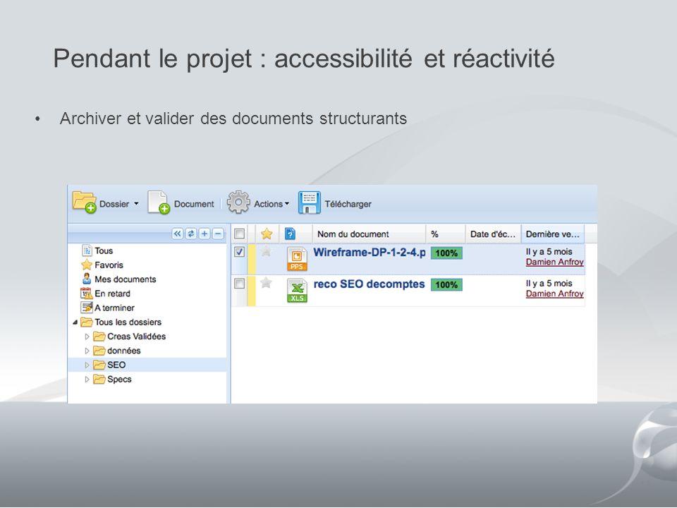 Pendant le projet : accessibilité et réactivité
