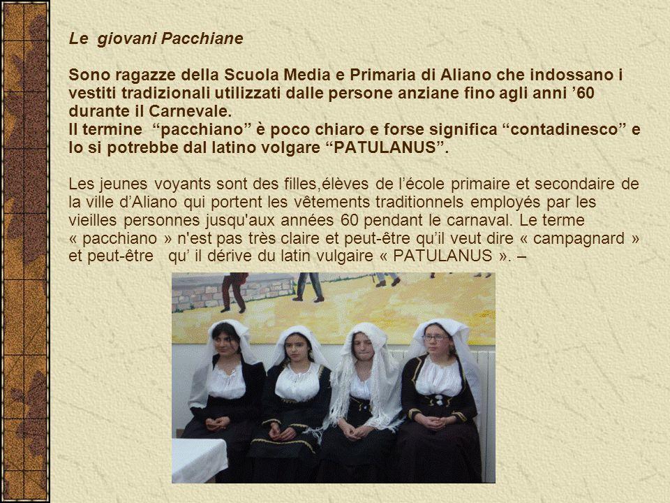 Le giovani Pacchiane Sono ragazze della Scuola Media e Primaria di Aliano che indossano i vestiti tradizionali utilizzati dalle persone anziane fino agli anni '60 durante il Carnevale.