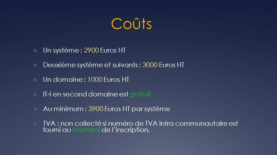 Coûts Un système : 2900 Euros HT