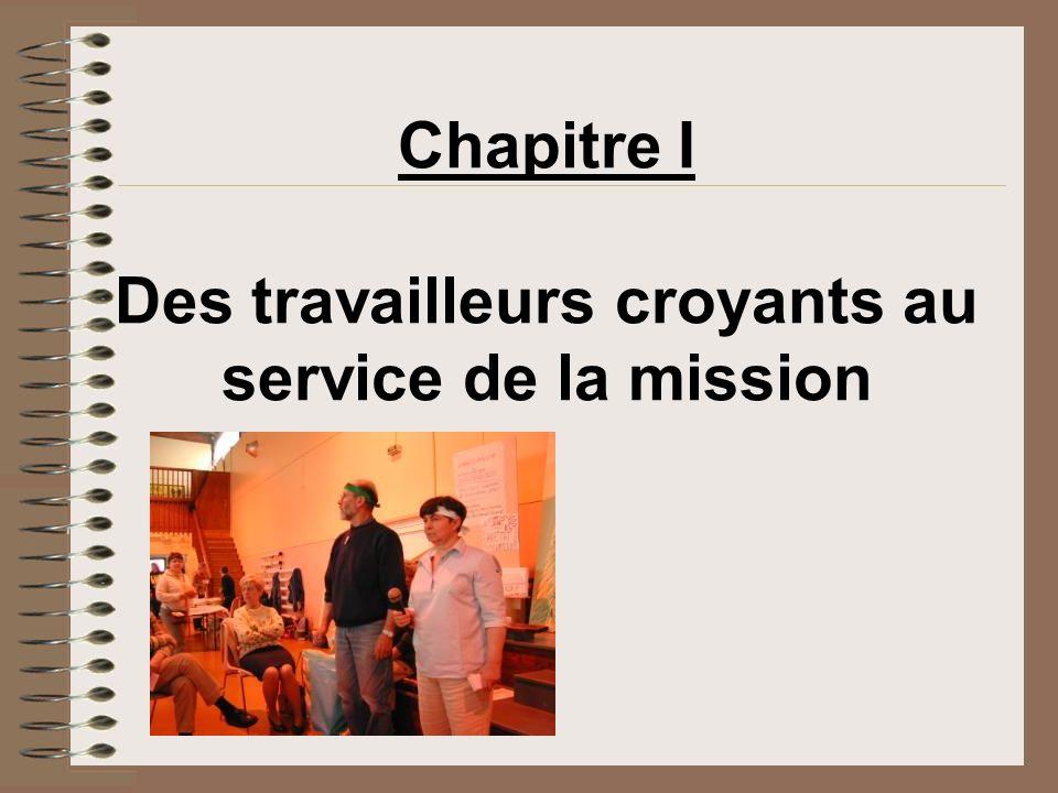 Chapitre I Des travailleurs croyants au service de la mission