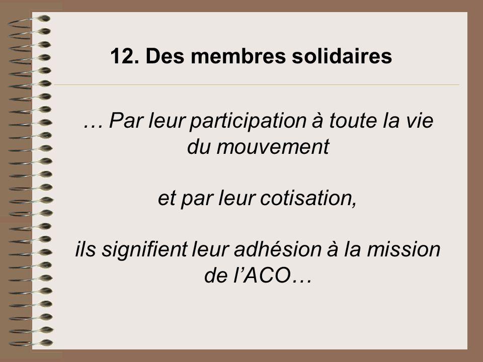 12. Des membres solidaires