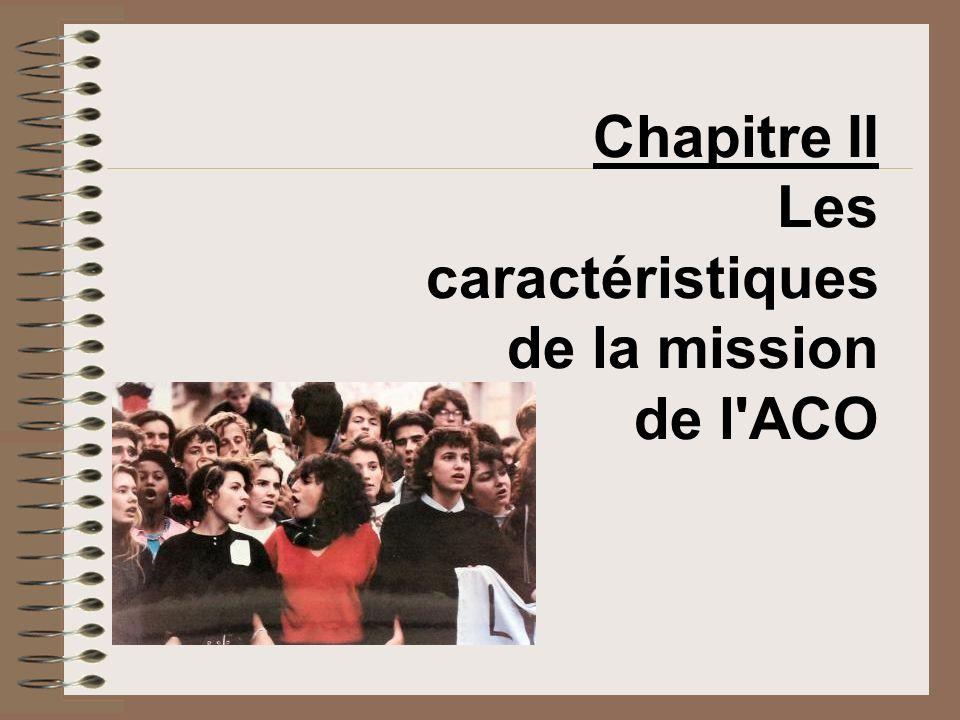 Chapitre II Les caractéristiques de la mission de l ACO