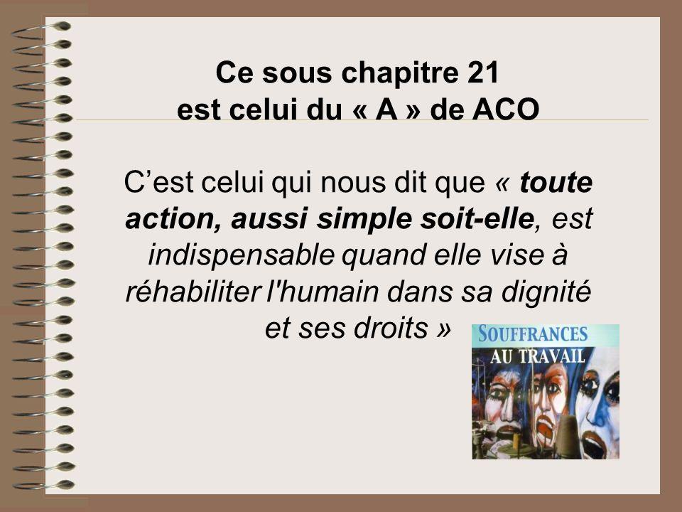 Ce sous chapitre 21 est celui du « A » de ACO.