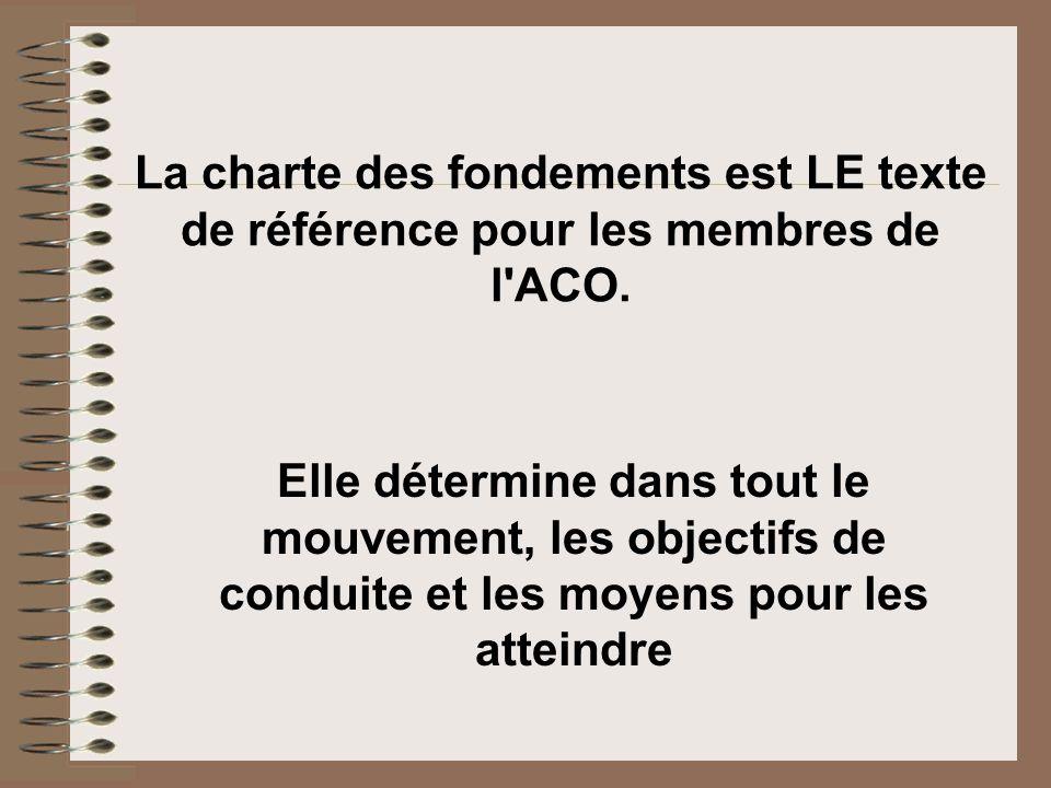 La charte des fondements est LE texte de référence pour les membres de l ACO.
