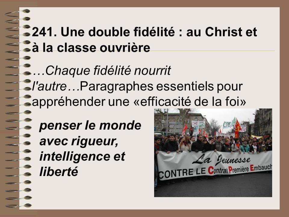 241. Une double fidélité : au Christ et à la classe ouvrière