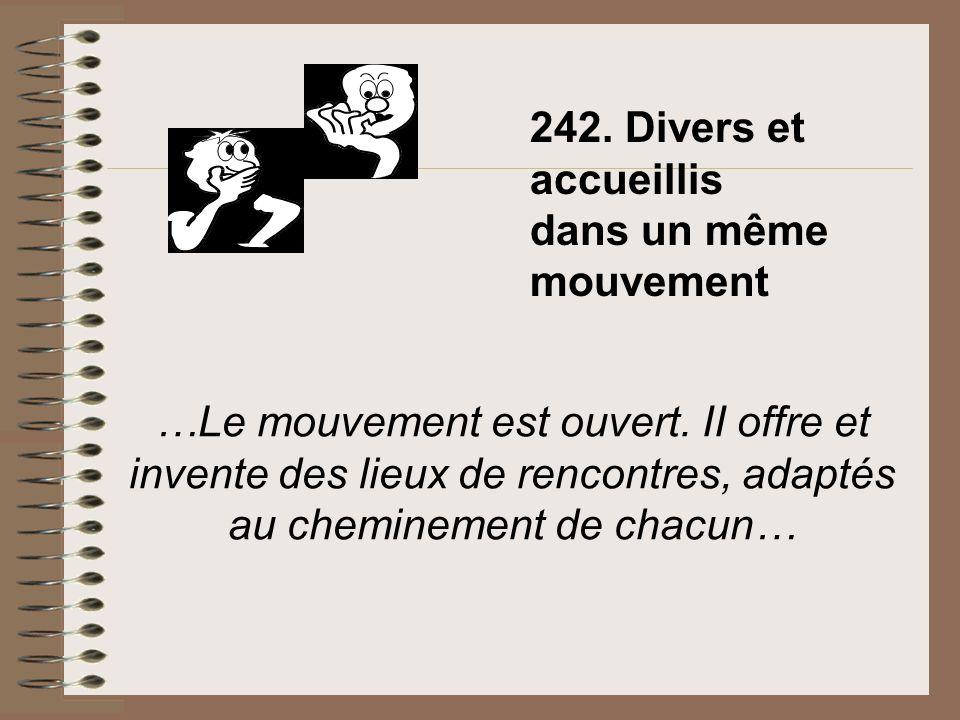 242. Divers et accueillis dans un même mouvement