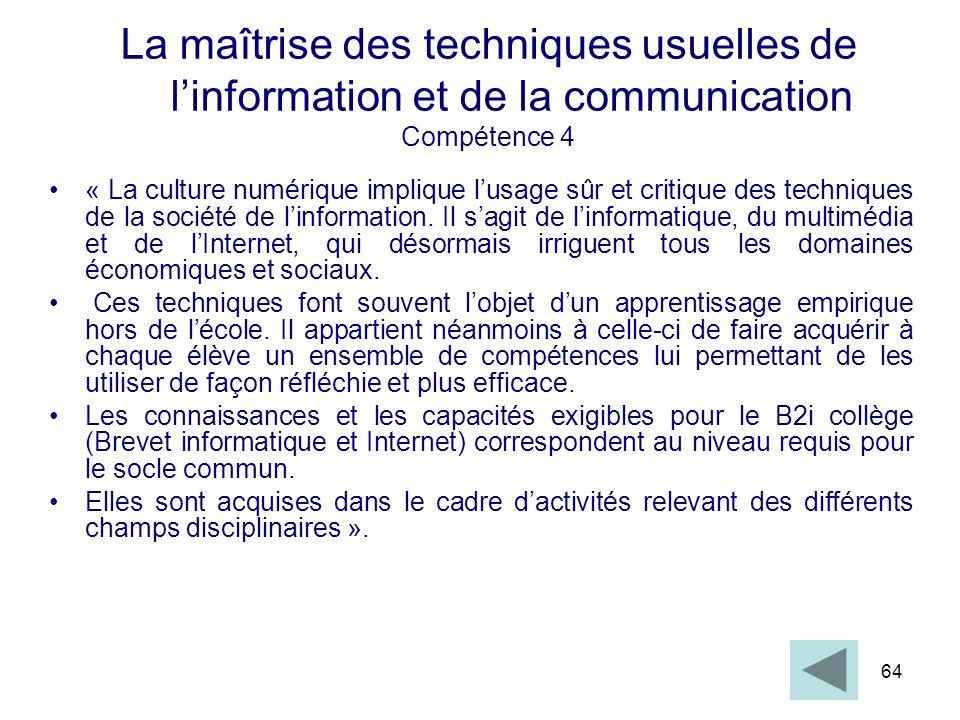 La maîtrise des techniques usuelles de l'information et de la communication Compétence 4