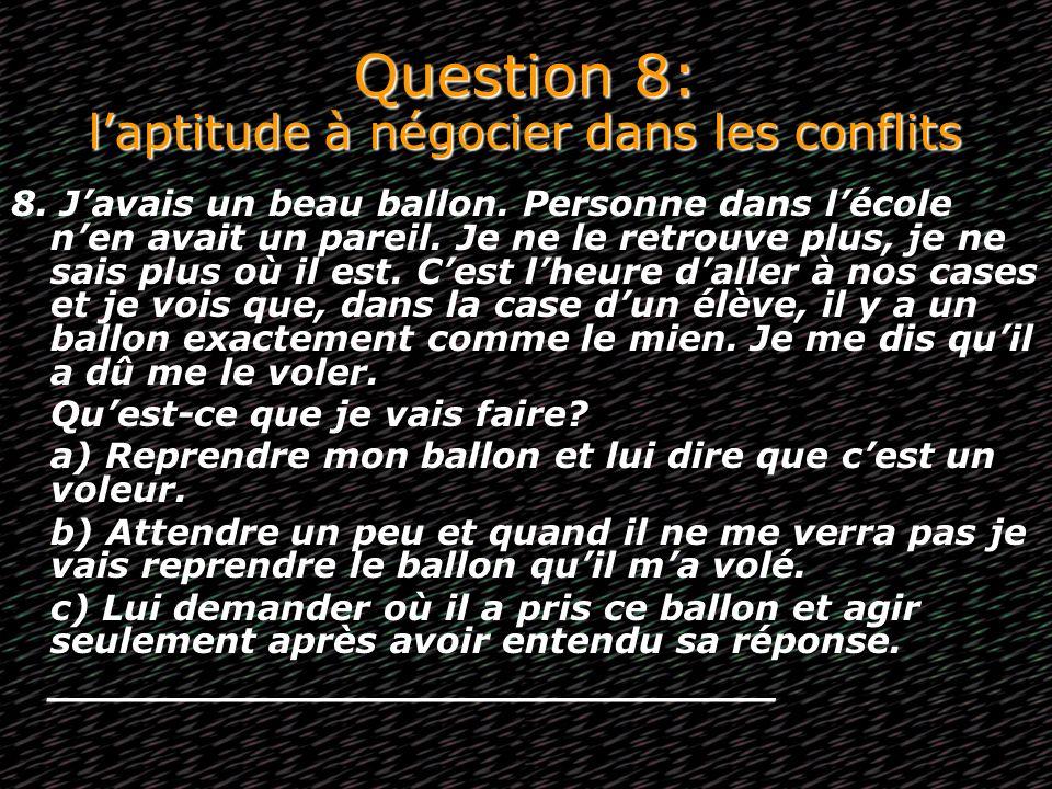 Question 8: l'aptitude à négocier dans les conflits