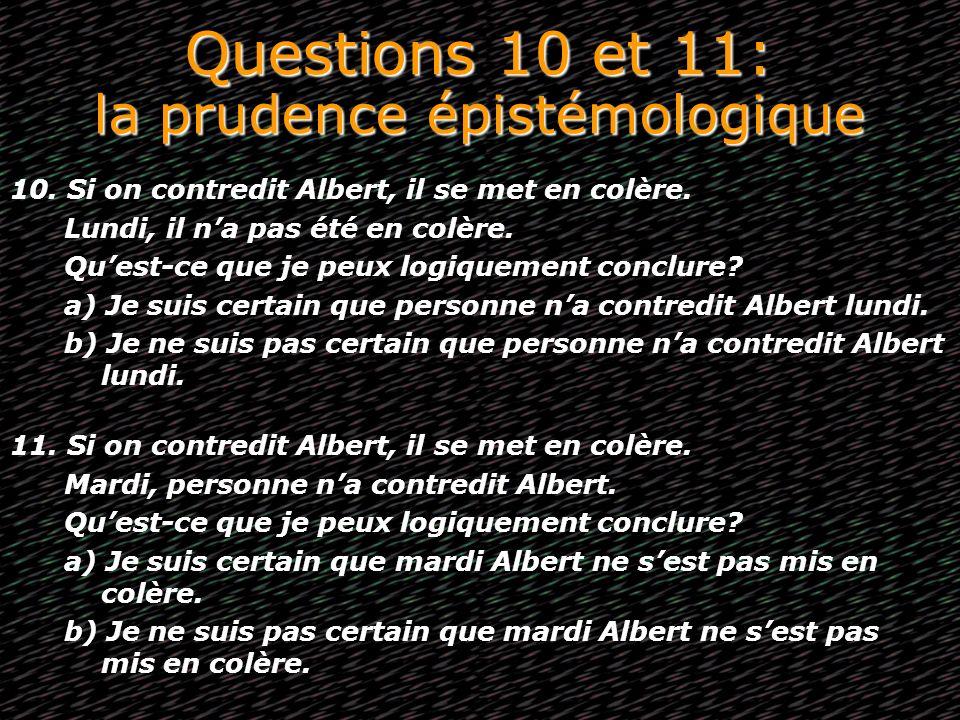 Questions 10 et 11: la prudence épistémologique