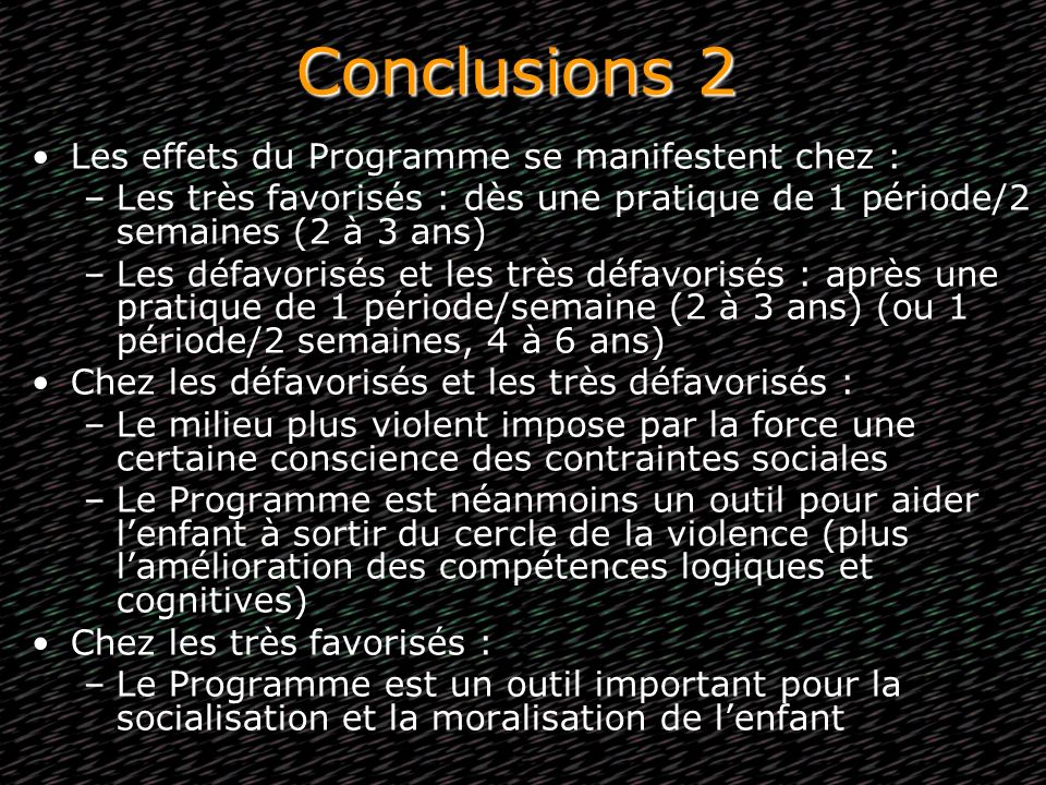 Conclusions 2 Les effets du Programme se manifestent chez :