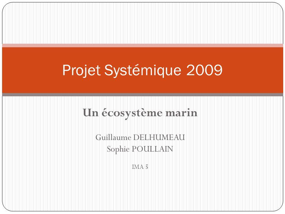 Un écosystème marin Guillaume DELHUMEAU Sophie POULLAIN IMA 5