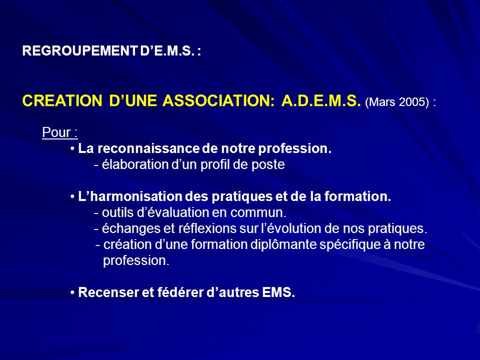 CREATION D'UNE ASSOCIATION: A.D.E.M.S. (Mars 2005) :