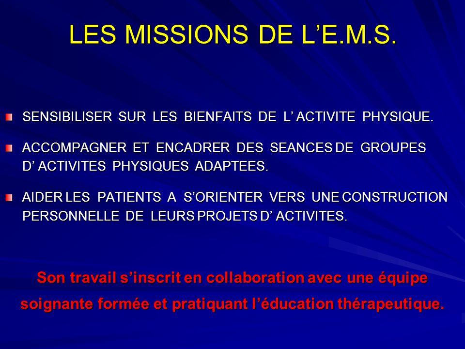 LES MISSIONS DE L'E.M.S. SENSIBILISER SUR LES BIENFAITS DE L' ACTIVITE PHYSIQUE.