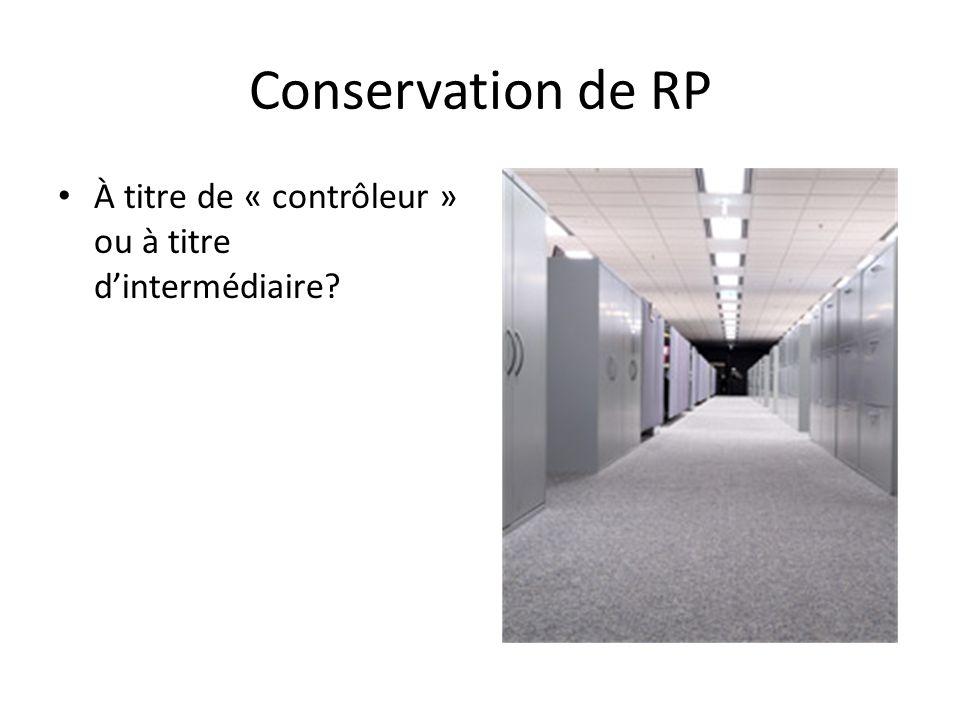 Conservation de RP À titre de « contrôleur » ou à titre d'intermédiaire