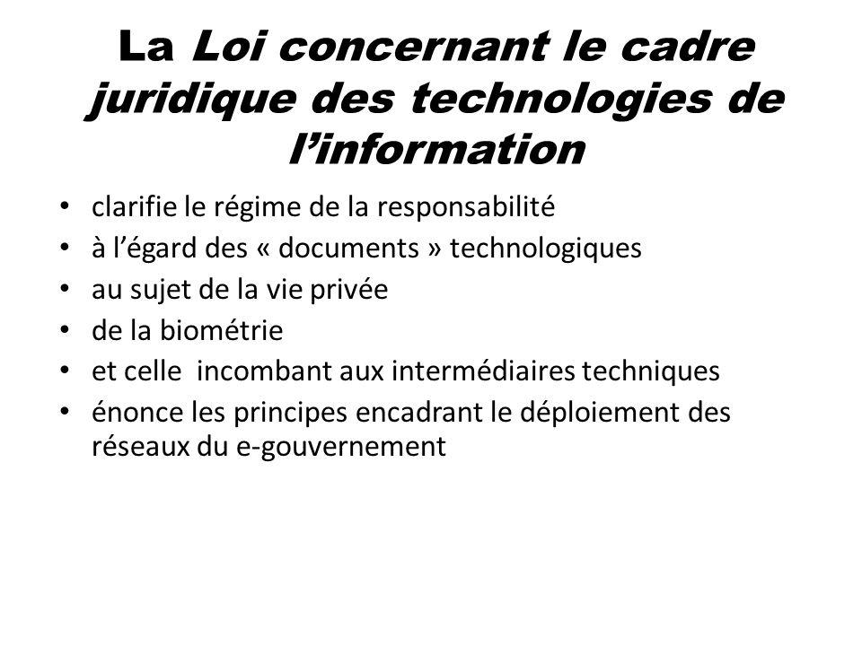 La Loi concernant le cadre juridique des technologies de l'information