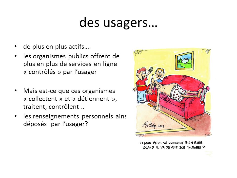 des usagers… de plus en plus actifs….