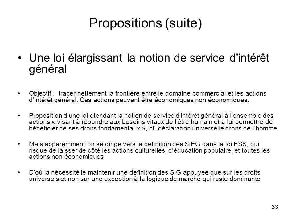 Propositions (suite) Une loi élargissant la notion de service d intérêt général.