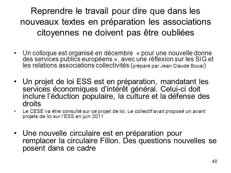 Reprendre le travail pour dire que dans les nouveaux textes en préparation les associations citoyennes ne doivent pas être oubliées