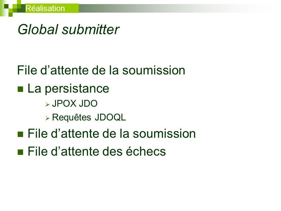Global submitter File d'attente de la soumission La persistance