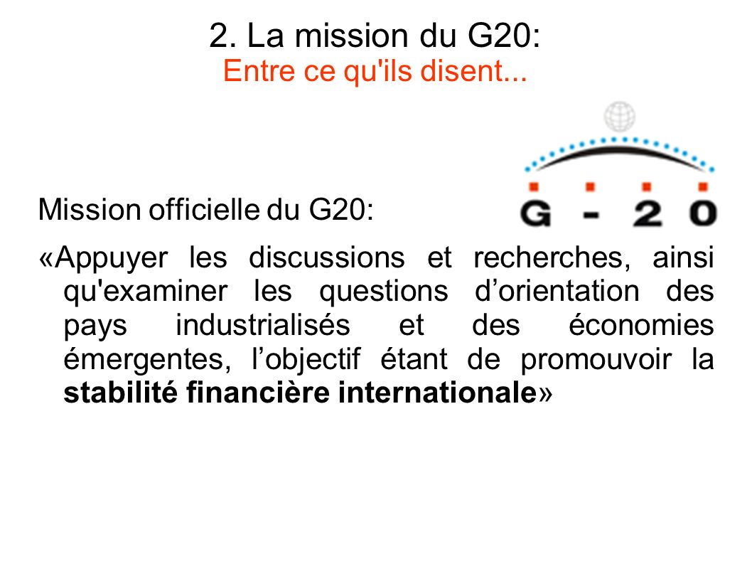 2. La mission du G20: Entre ce qu ils disent...