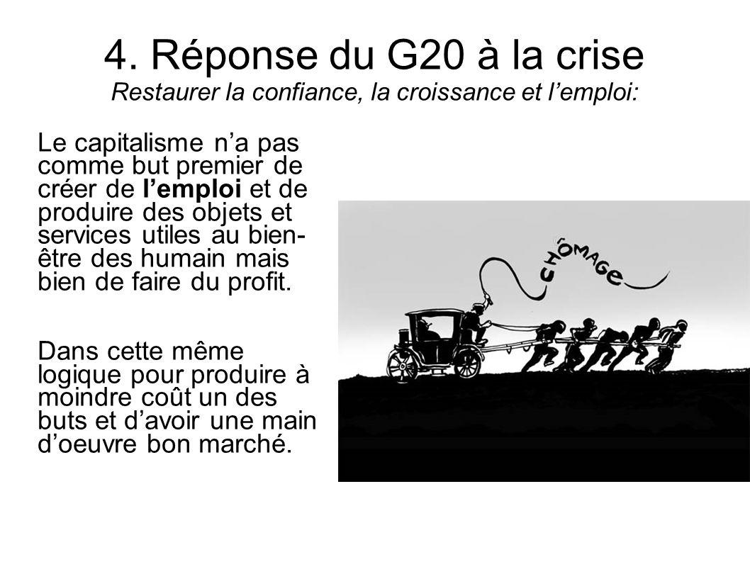 4. Réponse du G20 à la crise Restaurer la confiance, la croissance et l'emploi:
