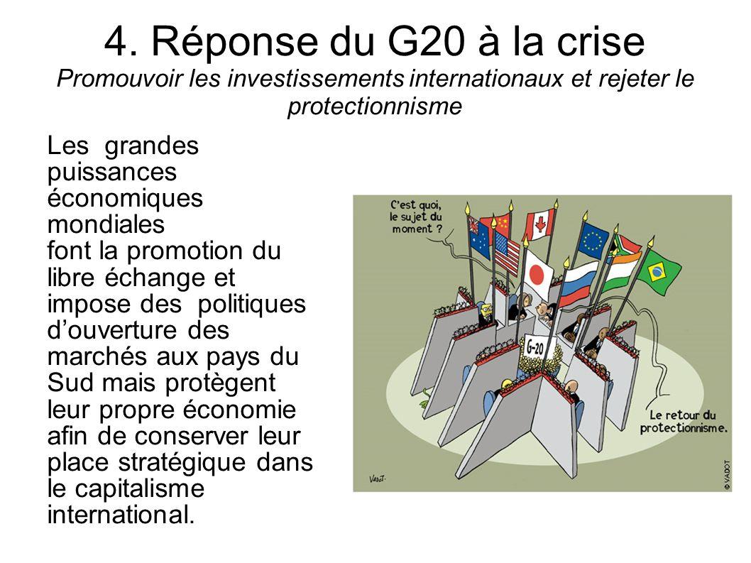 4. Réponse du G20 à la crise Promouvoir les investissements internationaux et rejeter le protectionnisme