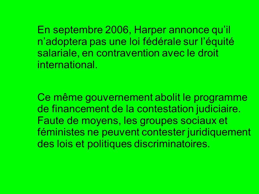 En septembre 2006, Harper annonce qu'il n'adoptera pas une loi fédérale sur l'équité salariale, en contravention avec le droit international.