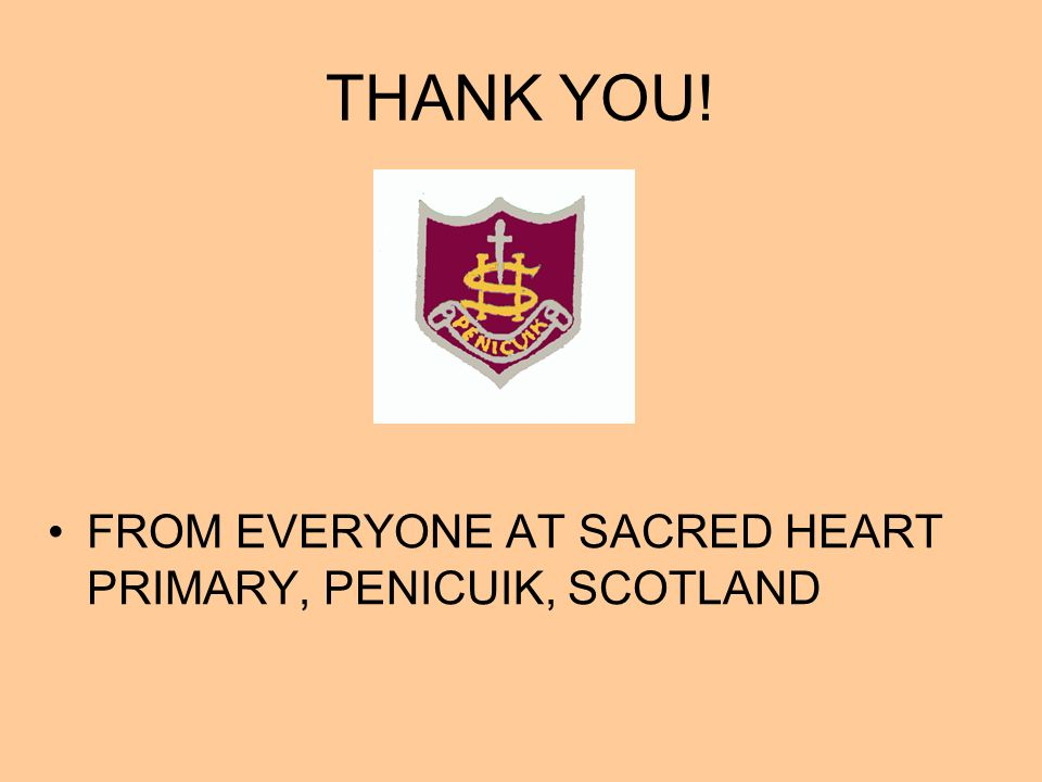 THANK YOU! FROM EVERYONE AT SACRED HEART PRIMARY, PENICUIK, SCOTLAND