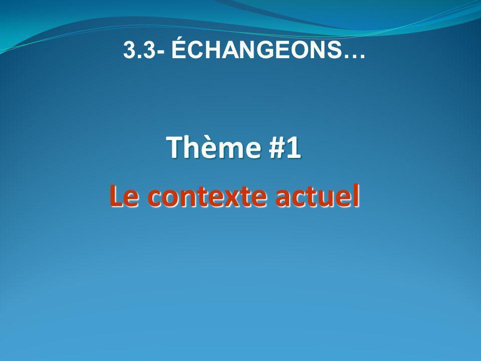 Thème #1 Le contexte actuel