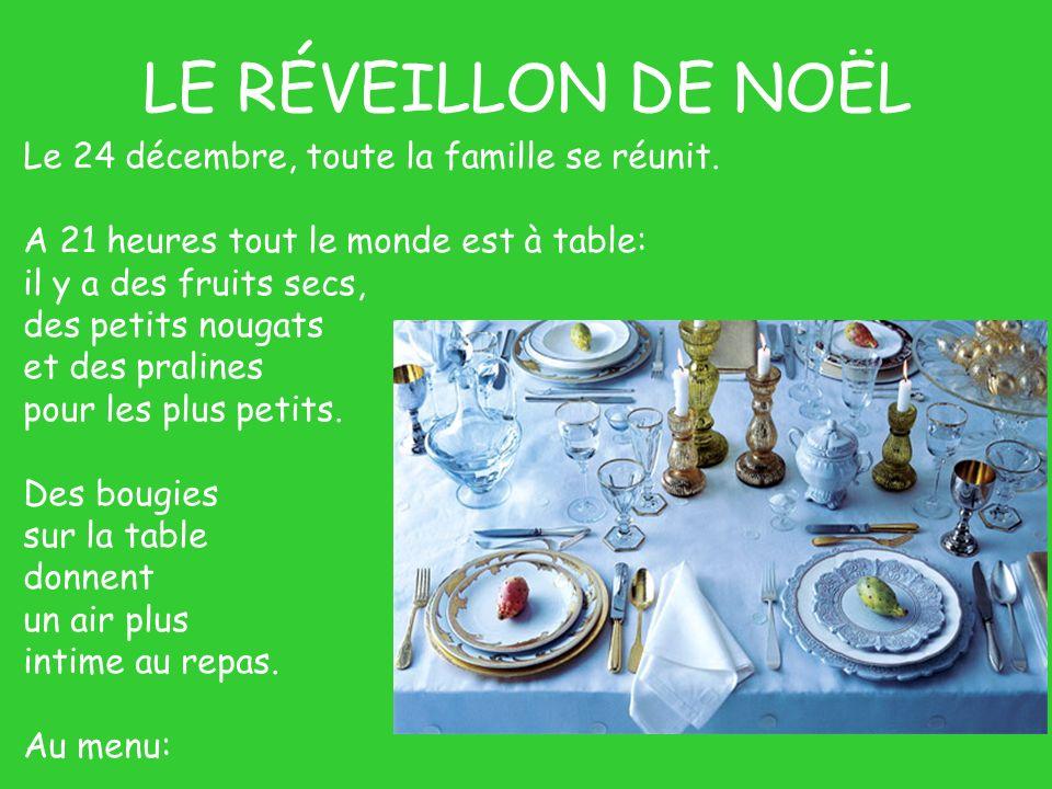 LE RÉVEILLON DE NOËL Le 24 décembre, toute la famille se réunit.